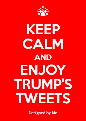 keep-calm-and-read-trump-tweets